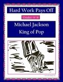 Hard Work Pays Off: Michael Jackson