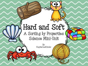 Hard and Soft: A Sorting by Property Science Mini-Unit