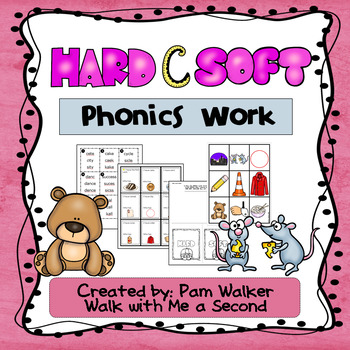 Phonics Work Hard and Soft C