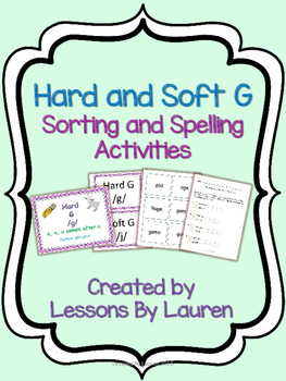 Hard and Soft G - Spelling and Sorting Activities