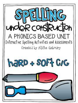 Hard and Soft G and C Word Work: Spelling Under Construction