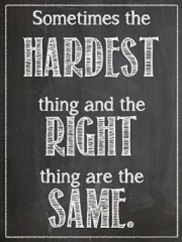 Hardest Thing and the Right Thing are the Same Poster