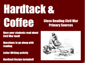 Hardtack and Coffee, Food in the Civil War Close Reading Middle and High School