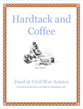 Hardtack and Coffee, Food in the Civil War Close Reading