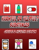 Harmful vs Helpful Substances 2nd grade lesson with assessment