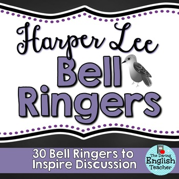 Harper Lee Common Core Bell Ringers - To Kill a Mockingbird