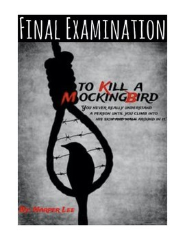 "Harper Lee's ""To Kill a Mockingbird"" Final Examination (Answer Key included)"