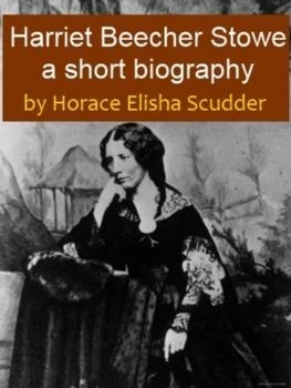 Harriet Beecher Stowe, A Short Biography