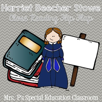 Harriet Beecher Stowe Close Reading Flip Flap