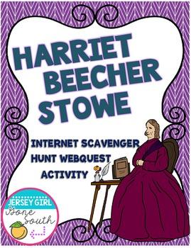 Harriet Beecher Stowe Internet Scavenger Hunt Webquest Activity