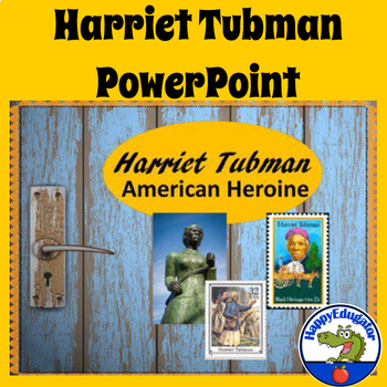 Harriet Tubman PowerPoint for Black History or Women's