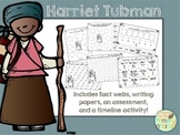 Harriet Tubman Activity Pack (fact webs/writing papers/timeline activity)