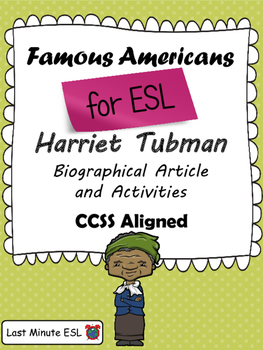 Harriet Tubman Biographical Article and Activities for ESL (CCSS Aligned)