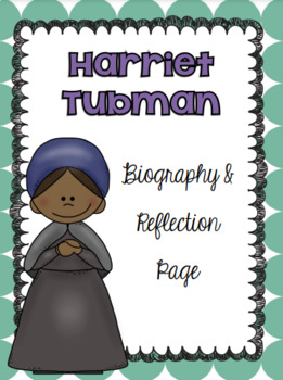 Harriet Tubman - Biography & Reflection Page