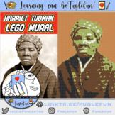 Harriet Tubman Black History Collaborative Lego Mural