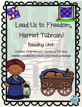 Harriet Tubman Common Core Reading Unit: Lead Us to Freedom, Harriet Tubman!