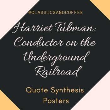 Harriet Tubman: Conductor on the Underground Railroad Quotes Poster