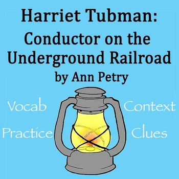 """Harriet Tubman: Conductor on the Underground Railroad"""" TWO Vocab Context Clue"""