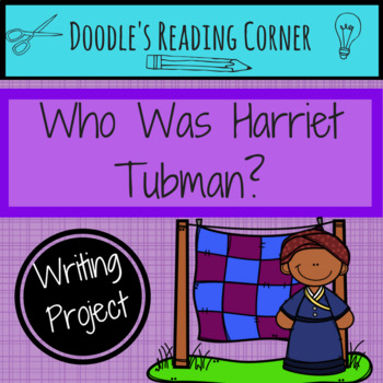 Who Was Harriet Tubman? Expository Writing Project