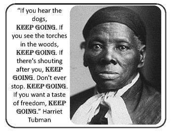 Harriet Tubman Keep Going Quote Writing by CCI
