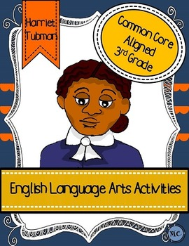 Harriet Tubman Language Arts Activity Packet- Common Core Aligned