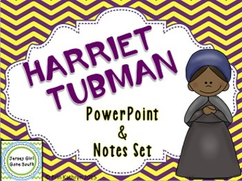 Harriet Tubman PowerPoint and Notes Set