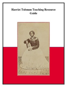 Harriet Tubman Teaching Resource Guide
