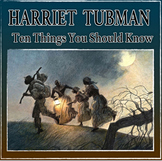 Harriet Tubman Ten Things You Should Know