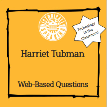 Harriet Tubman:  Web-Based Questions
