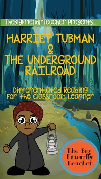 Harriet Tubman and The Underground Railroad: Differentiated Reading