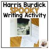 Harris Burdick Mystery Writing Activity