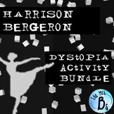 """""""Harrison Bergeron"""" Dystopia Activity Bundle {CCSS Aligned}"""