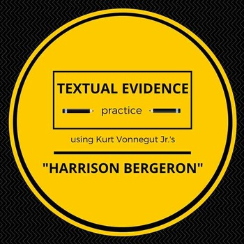Harrison Bergeron Textual Evidence Practice