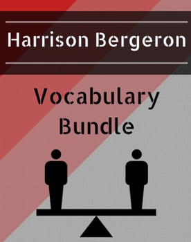 Harrison Bergeron Vocabulary Bundle