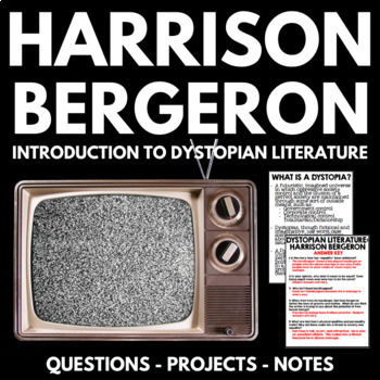 Harrison Bergeron Short Story Unit with Introduction to Dystopian Literature