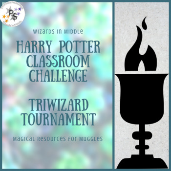 Harry Potter Classroom Challenge Triwizard Tournament