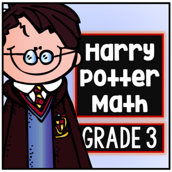Harry Potter Third Grade Math Packet - Common Core Aligned NO PREP