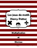 Les jeux de math avec Harry Potter - Multiplication & Divi