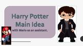 Harry Potter / Super Mario Main Idea
