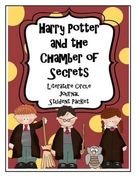 Harry Potter and the Chamber of Secrets Literature Circle Journal Student Packet