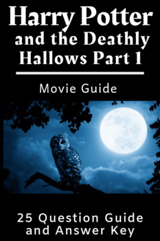 Harry Potter and the Deathly Hallows Part 1 Movie Guide