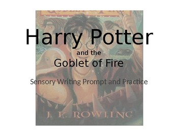 Harry Potter and the Goblet of Fire: Sensory Writing