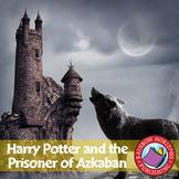 Harry Potter and the Prisoner of Azkaban (Novel Study) Gr. 4-8