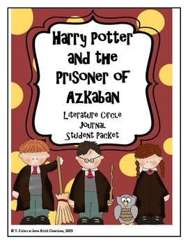 Harry Potter and the Prisoner of Azkaban Literature Circle Journal Packet