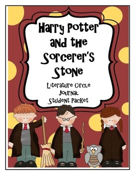 Harry Potter and the Sorcerer's Stone Literature Circle Journal Student Packet