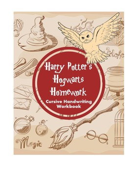 Harry Potter's Hogwarts Homework - Cursive Handwriting Workbook -Cursive Writing