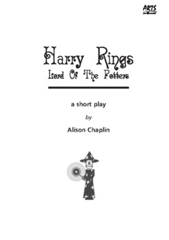Drama Play Script, Harry Rings, Lord of the Potters (fantasy comedy pastiche)