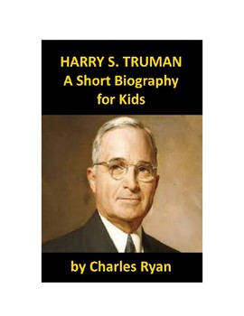 Harry S. Truman - A Short Biography for Kids (with review quiz)