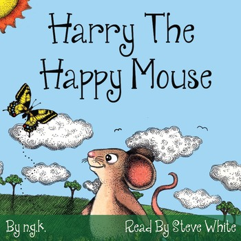 Harry The Happy Mouse (AUDIOBOOK) - Teaching Children To Be Kind To Each Other