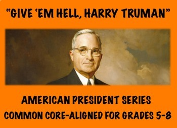 Harry Truman: Common Core-Aligned Biography and Assessment